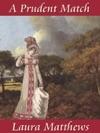 A Prudent Match A Regency Romance