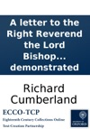 A Letter To The Right Reverend The Lord Bishop Of O----d Containing Some Animadversions Upon A Character Given Of The Late Dr Bentley In A Letter From A Late Professor In The University Of Oxford To The Right Rev Author Of The Divine Legation Of Mo