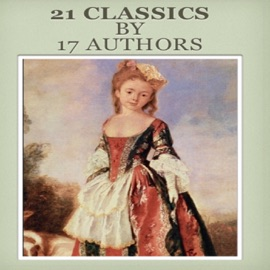 21 Classics By17 Authors Include Jane Eyre Anautobiography The Picture Of Dorian Gray The Importance Of Being Earnest A Trivial Comedy For Serious People Frankenstein Or The Modern Prometheus