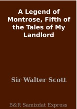 A Legend of Montrose, Fifth of the Tales of My Landlord