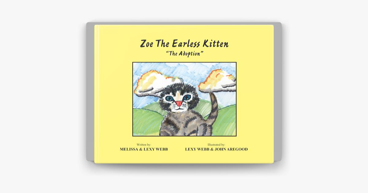 Zoe The Earless Kitten The Adoption By Melissa Webb