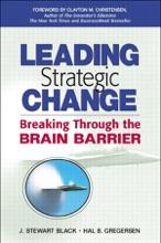 Leading Strategic Change: Breaking Through the Brain Barrier