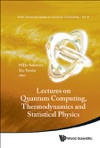 Lectures On Quantum Computing Thermodynamics And Statistical Physics