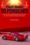 Piggy Banks To Porsches