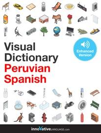Visual Dictionary Peruvian Spanish Enhanced Version
