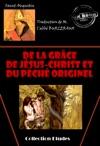 De La Grce De Jsus-Christ Et Du Pch Originel