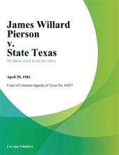 James Willard Pierson V. State Texas