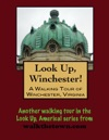 A Walking Tour Of Winchester Virginia