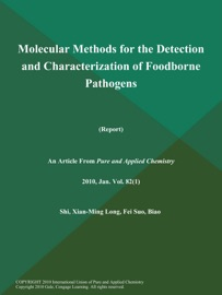 Molecular Methods for the Detection and Characterization of Foodborne Pathogens (Report) - Xian-Ming Shi, Fei Long & Biao Suo