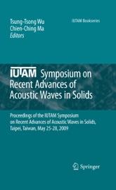 Iutam Symposium On Recent Advances Of Acoustic Waves In Solids