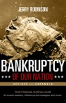 Bankruptcy Of Our Nation Revised And Expanded