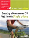 Enhancing A Dreamweaver CS3 Web Site With Flash Video Visual QuickProject Guide