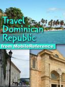 Dominican Republic: Illustrated Travel Guide, Phrasebook & Maps (Mobi Travel)