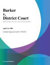Download and Read Online Barker v. District Court