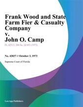 Frank Wood and State Farm Fier & Casualty Company v. John O. Camp