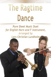 Download The Ragtime Dance Pure Sheet Music Duet for English Horn and F Instrument, Arranged by Lars Christian Lundholm