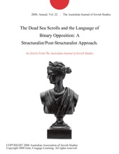 The Dead Sea Scrolls And The Language Of Binary Opposition: A Structuralist/Post-Structuralist Approach.