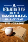 A Declaration Of WAR On The Baseball Hall Of Fame