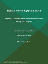 Roman World, Egyptian Earth: Cognitive Difference and Empire in Shakespeare's Antony and Cleopatra