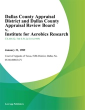 Dallas County Appraisal District and Dallas County Appraisal Review Board v. Institute for Aerobics Research