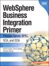 WebSphere Business Integration Primer Process Server BPEL SCA And SOA
