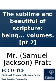 The Sublime And Beautiful Of Scripture Being Essays On Select Passages Of Sacred Composition By Courtney Melmoth In Two Volumes Pt 2