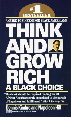 Dennis Kimbro & Napoleon Hill - Think and Grow Rich: A Black Choice