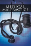 Medical Malpractice Litigation In The 21St Century