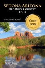 Sedona Arizona Red Rock Country Tour Guide Book (Waypoint Tours Full Color Series)