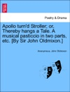 Apollo Turnd Stroller Or Thereby Hangs A Tale A Musical Pasticcio In Two Parts Etc By Sir John Oldmixon