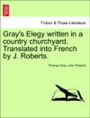 Grays Elegy Written In A Country Churchyard Translated Into French By J Roberts