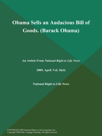 OBAMA SELLS AN AUDACIOUS BILL OF GOODS (BARACK OBAMA)
