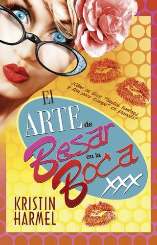 Kristin Harmel - El arte de besar en la boca