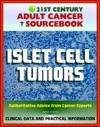 21st Century Adult Cancer Sourcebook Islet Cell Tumors Endocrine Pancreas Including Gastrinoma Insulinoma Glucagonoma VIPoma And Somatostatinoma