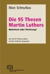 Die 95 Thesen Martin Luthers - Wahrheit Oder Dichtung