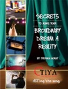 Secrets To Make Your Broadway Dream A Reality