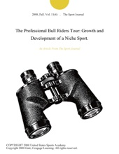 The Professional Bull Riders Tour: Growth And Development Of A Niche Sport.