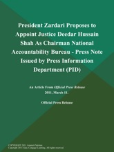 President Zardari Proposes to Appoint Justice Deedar Hussain Shah As Chairman National Accountability Bureau - Press Note Issued by Press Information Department (PID)