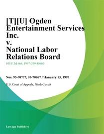 OGDEN ENTERTAINMENT SERVICES INC. V. NATIONAL LABOR RELATIONS BOARD