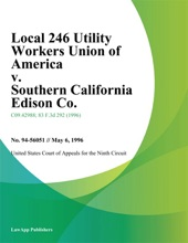 Local 246 Utility Workers Union Of America V. Southern California Edison Co.
