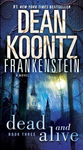 Dean Koontz - Frankenstein: Dead and Alive