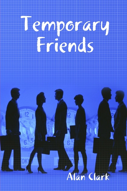 temporary friends