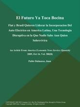 El Futuro Ya Toca Bocina: Fiat y Brasil Quieren Liderar la Incorporacion Del Auto Electrico en America Latina, Una Tecnologia Disruptiva en la Que Nadie Sabe Aun Quien Sobrevivira