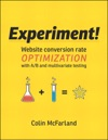 Experiment Website Conversion Rate Optimization With AB And Multivariate Testing