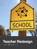 Teacher Redesign