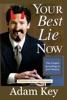 Your Best Lie Now
