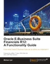 Oracle E-Business Suite Financials R12 A Functionality Guide
