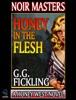 Honey In The Flesh