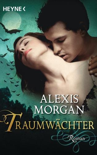 Alexis Morgan - Traumwächter