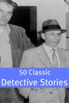 50 Classic Detective Stories